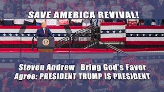 Save America Revival! Agree President Trump Is President 5/30/21   Steven Andrew
