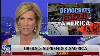 Laura Ingraham: Democrats cancel America