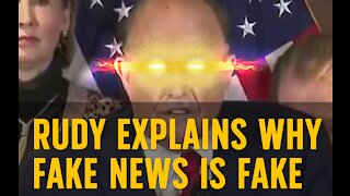 RUDY EXPLAINS WHY FAKE NEWS IS FAKE