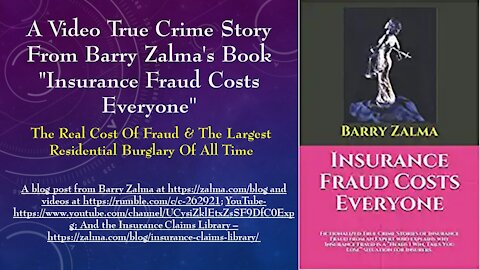 """A Video True Crime Story from Barry Zalma's book """"Insurance Fraud Costs Everyone"""""""