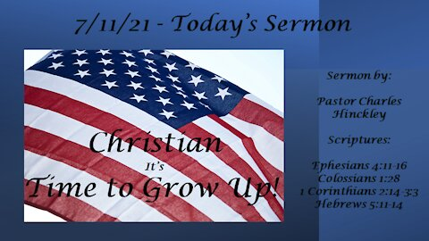 7/11/21 - It's Time for Christians to Grow Up