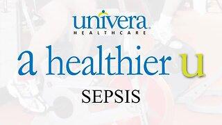 A Healthier U: Univera Healthcare on Sepsis