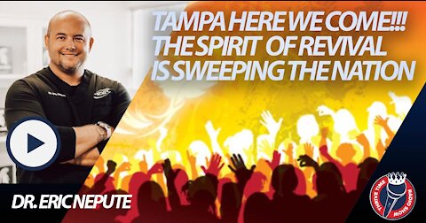 We Are Headed to TAMPA, the Truth Shall Set Us FREE & Revival is Sweeping the Nation!!!!