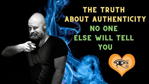 The Truth about Authenticity, Sincerity and Your Life's Purpose