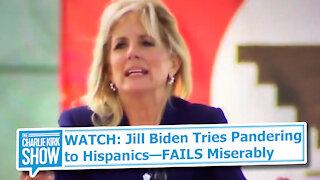 WATCH: Jill Biden Tries Pandering to Hispanics—FAILS Miserably