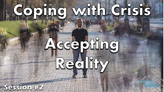Coping with Crisis: Accepting Reality