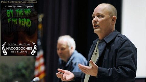 Joe Lansdale and Mike Lyddon Q&A for BY THE HAIR OF THE HEAD Horror Film at Texas Film Festival