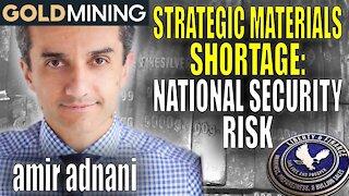 Strategic Materials Shortage: National Security Risk   Amir Adnani