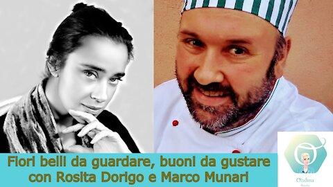 """""""Fiori belli da guardare, buoni da gustare"""" con Rosita Dorigo e Marco Munari"""