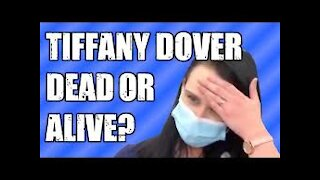 Is Tiffany Dover Dead?