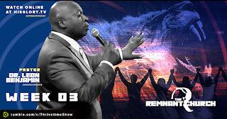 Pastor Leon Benjamin   Remnant Church Week 3