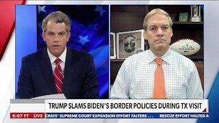 Rep. Jordan: Biden Admin. Clueless on Border
