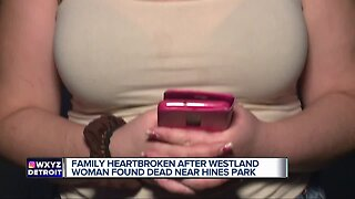 Family speaks after young woman is found murdered in Westland