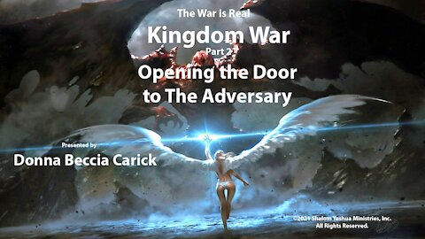 Kingdom War Part 2 - Opening the Doorway to the Adversary