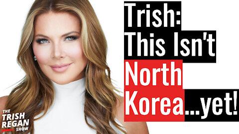 "Trish Unloads on Social Media Giants 'This Isn't North Korea..yet!"""
