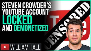 Steven Crowder's Youtube Channel LOCKED And DEMONETIZED