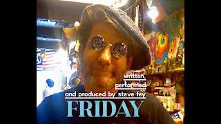 FRIDAY by Steve Fey