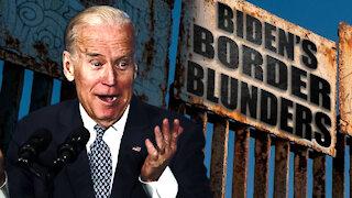 Biden's Border Blunders