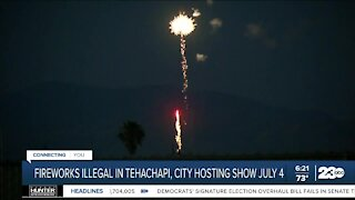 Fireworks illegal in Tehachapi, city hosting show July 4th