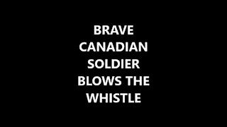 CANADIAN SOLDIER BLOWS WHISTLE