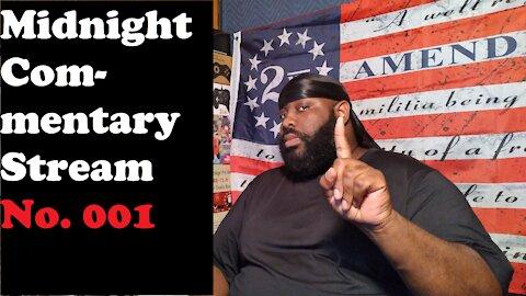 Midnight Commentary Stream No. 001