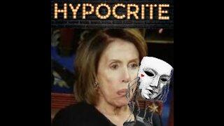 "DEMOCRAT HYPOCRISY AT ITS WORST ""NANCY PELOSI"""