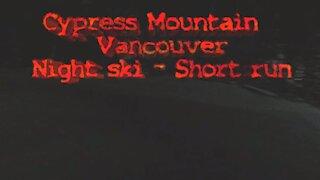 Cypress Mountain Vancouver Night Ski - SHORT RUN