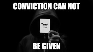 Conviction Can Not Be Given
