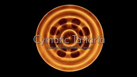 Cymatic Tartaria - A Lost Civilization, Based on 'Sound'