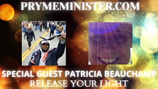 PRYMEMINISTER.COM W/ SPECIAL GUEST PATRICIA BEAUCHAMP _ RELEASE YOUR LIGHT