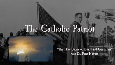 Ep. 2 TCP - The July 13 Secret of Fatima and Our Times - Part 1