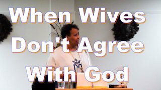Sermon: When Wives Don't Agree With God