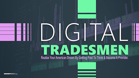 Digital Tradesmen - Realize Your American Dream By Getting Paid To Think & Become A Provider.