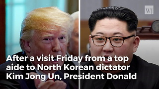 Trump, KJU Summit Back On After North Korean Official Delivers Personal KJU Letter to White House
