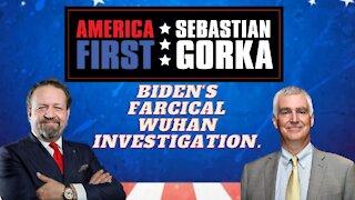 Biden's farcical Wuhan investigation. Fred Fleitz with Sebastian Gorka on AMERICA First