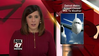 Detroit Metro Airport closed; flights affected by weather