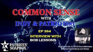 Ep. 394 Interview With Bob Lessons - The Common Sense Show