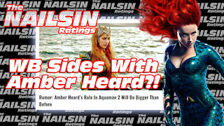The Nailsin Ratings:WB Sides With Amber Heard?!