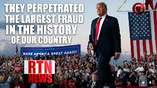 TRUMP Largest Fraud in History | RTN News
