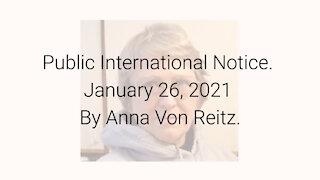 Public International Notice January 26, 2021 By Anna Von Reitz