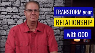 Transform Your Relationship With God