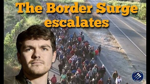 Nick Fuentes || The Border surge escalates