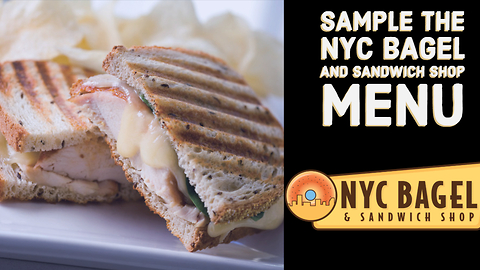 Sample the Menu at NYC Bagel and Sandwich Shop