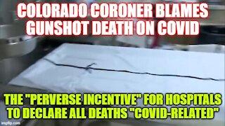 COLORADO CORONER LIES ABOUT COVID DEATHS!