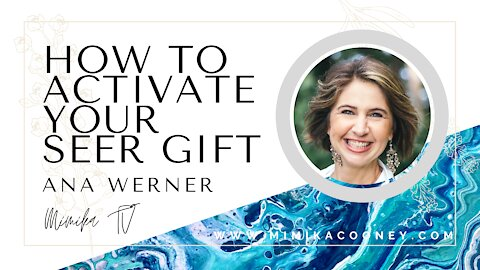 How to Activate your Seer Gift with Ana Werner