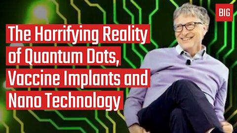 The Horrifying Reality of Quantum Dots, Vaccine Implants and Nano Technology - James Corbett