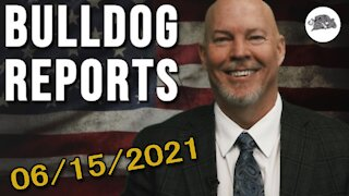 Bulldog Reports: June 15th, 2021 | The Bulldog Show