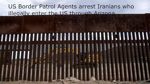Border Patrol Arrest Iranian aliens
