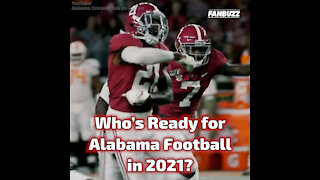 Who's Ready for Alabama Football in 2021?