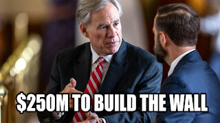 Greg Abbott Places $250 Million Down Payment for a Border Wall